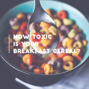 Toxic cereal breakfast